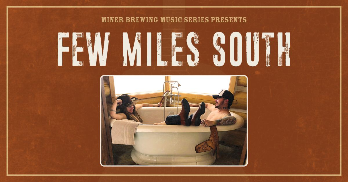 Few Miles South will perform at Miner Brewing Company near Hill City, South Dakota.